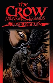 The crow: midnight legends: waking nightmares. Volume 4 cover image