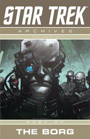 Star Trek archives. Volume 2, Best of the Borg cover image