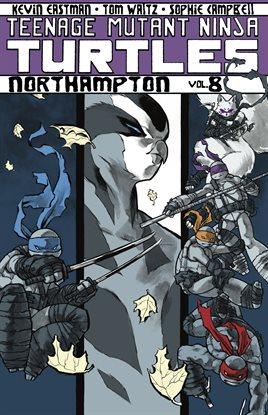 Cover image for Teenage Mutant Ninja Turtles Vol. 8: Northampton