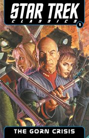 Star Trek classics. Volume 1, The Gorn crisis cover image