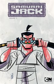 Samurai Jack. Volume 3, issue 11-15, The quest for the broken blade cover image