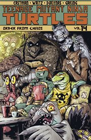 Teenage mutant ninja turtles vol. 14: order from chaos. Volume 14, issue 51-55 cover image