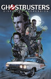 Ghostbusters : displaced aggression. Issue 1-4 cover image