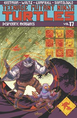 Cover image for Teenage Mutant Ninja Turtles Vol. 17: Desperate Measures