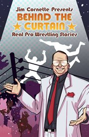 Jim Cornette Presents: Behind the Curtain-real Pro Wrestling Stories