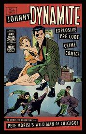 Johnny Dynamite: Explosive Pre-code Crime Comics