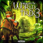 Reality tv: world trek 3 cover image
