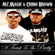 Toast to the Party (feat. Chino Brown, Fingazz & Jah Free) - Single