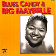 Blues, Candy & Big Maybelle