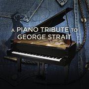 A Piano Tribute to George Strait