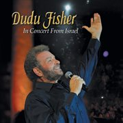 Dudu Fisher, in Concert From Israel