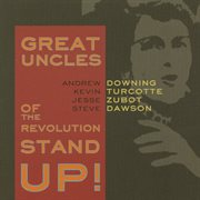 Great Uncles of the Revolution Stand Up!