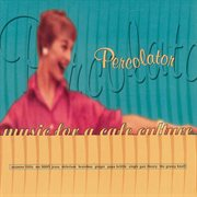 Percolator (music for A Caf ̌culture)