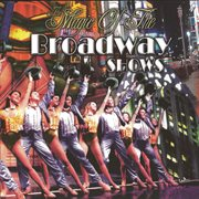 Magic of the Broadway Shows