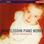 Mendelssohn Piano Works
