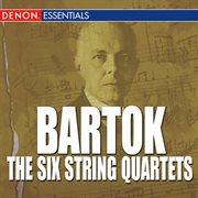 Bartok - the Six String Quartets