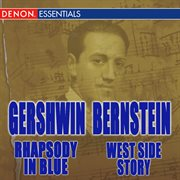 Bernstein: West Side Story Highlights - Gershwin: Rhapsody in Blue