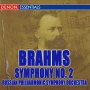 Brahms: Second Symphony and Orchestral Works