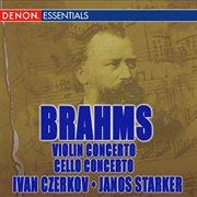 Brahms: Violin Concerto Op. 77, Violin & Cello Concerto Op. 102