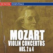 Mozart: Violin Concertos No. 2 and 4