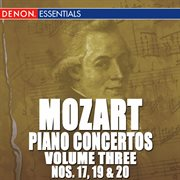 Mozart: Piano Concertos - Vol. 3 - No. 17, 19 & 20