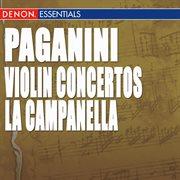 """Paganini: Violin Concertos Nos. 1 & 2, """"la Campanella"""""""