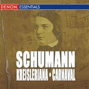 Schumann: Kreisleriana - Carnaval