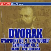 "Dvorak: No. 8 - Symphony No. 9 ""from the New World"""