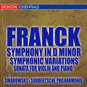 Franck: Symphony in D -  Symphonic Variations - Violin Sonata