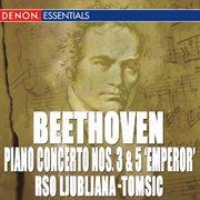 """Beethoven: Piano Concertos No. 3 & 5 """"emperor"""""""