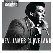 Platinum Gospel- Rev. James Cleveland