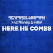 Here He Comes Feat. Nina Sky & Pitbull
