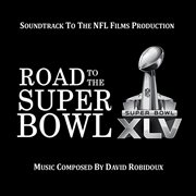 Road to the Super Bowl Xlv (soundtrack to the Nfl Films Production)