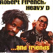 Robert Ffrench, Heavy D-- and Friends