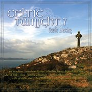 Celtic twilight 7: gaelic blessing cover image