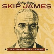 The very best of skip james cover image