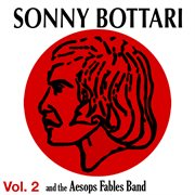 Sonny Bottari & the Aesop's Fables Band - Vol. 2