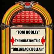Tom Dooley / Greenback Dollar