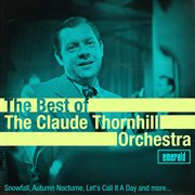 Best of the Claude Thornhill Orchestra