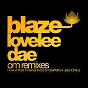 Lovelee Dae - Om Remixes