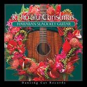 Kī hōʻalu Christmas : Hawaiian slack key guitar cover image