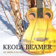 Ka hikina o ka hau: the coming of the snow cover image