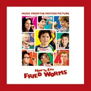 How to Eat Fried Worms (music From the Motion Picture)