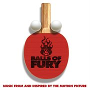 Balls of Fury (music From and Inspired by the Motion Picture)