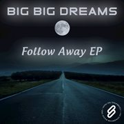 Follow Away Ep