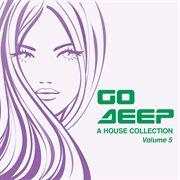 Go Deep Vol. 5