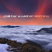 Chill for a winter morning cover image