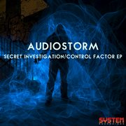 Secret Investigation / Control Factor Ep