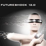 Futureshock 12.0
