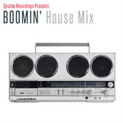 Boomin' House Mix